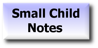 SMALL CHILD NOTES